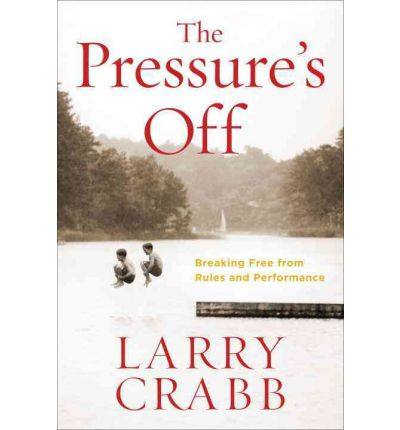 The Pressure's off: Includes Workbook: Breaking Free from Rules and Performance