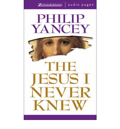 The Jesus I Never Knew: Unabridged