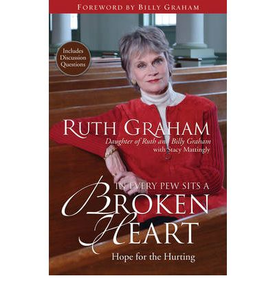 In Every Pew Sits a Broken Heart : Hope for the Hurting