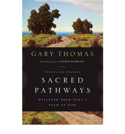 Sacred Pathways : Discover Your Soul's Path to God