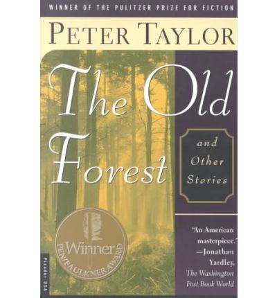 peter taylors the old forest essay Selling with emoov was a fantastic experience selling with emoov was a fantastic experience the team gave excellent service by being very patient and offering sensible advice to me when i had to make a difficult decision, with some staying late to ensure i had reached a conclusion.