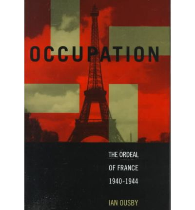 Download books google books pdf online Occupation : The Ordeal of France 1940-1944 9780312181482 by Ian Ousby in Swedish PDF iBook