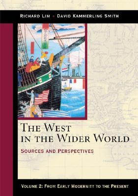 The West in the Wider World, Volume 2: From Early Modernity to the Present
