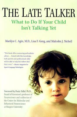 The Late Talker : What to Do If Your Child Isn't Talking Yet