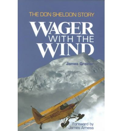 Wager with the Wind : The Don Sheldon Story