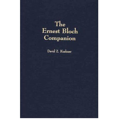 The Ernest Bloch Companion