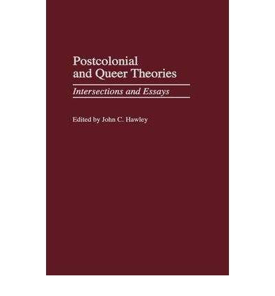 Postcolonial and queer theories intersections and essays