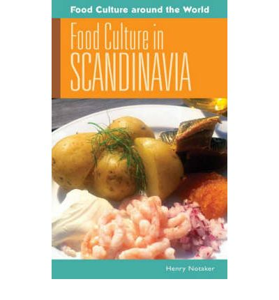 Food culture in scandinavia henry notaker 9780313349225 for Anthropology of food and cuisine