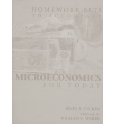 Homework Sets Design to Accompany Microeconomics for Today