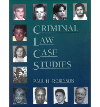 Criminal law case studies robinson 4th