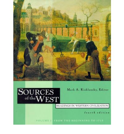 Sources of the West:Readings in Western Civilization, Volume I: from the Beginning to 1715