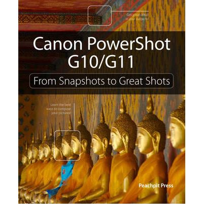 Canon PowerShot G10 / G11 : From Snapshots to Great Shots