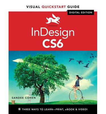 InDesign CS6 : Visual Quickstart Guide