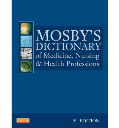 Mosby's Dictionary of Medicine, Nursing, and Health Professions