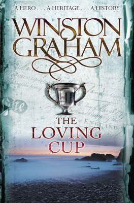 The Loving Cup : A Novel of Cornwall 1813-1815