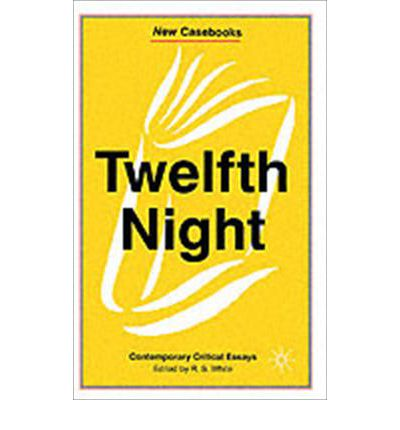 twelfth night criticism and essays Twelfth night: critical essays front cover stanley wells routledge, apr 10,  2015 - literary criticism - 326 pages.