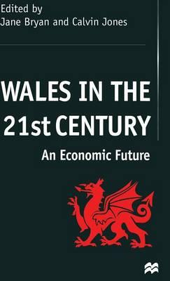 Wales in the Twenty-first Century : An Economic Future