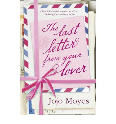 the last letter from your lover the last letter from your lover jojo moyes 9780340961636 25152