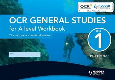 OCR General Studies for A Level Unit 1 Workbook (Single): Unit 1