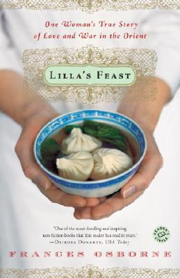 Lilla's Feast : One Woman's True Story of Love and War in the Orient