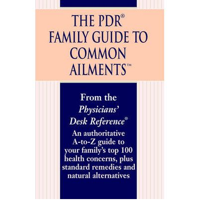 The Pdr Family Guide To Common Ailments Physicians Desk