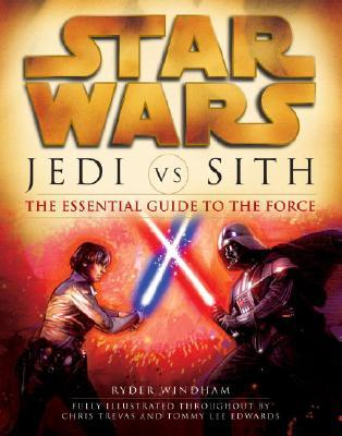 Jedi Vs. Sith : Essential Guide to the Force