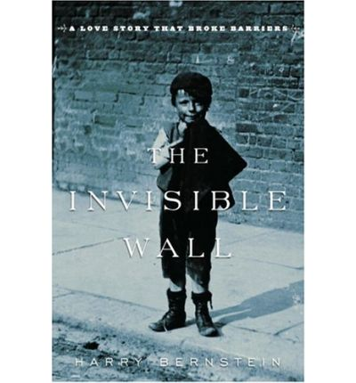 Pda ebook downloads The Invisible Wall : A Love Story That Broke Barriers PDF 9780345495808 by Harry Bernstein