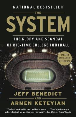 The System : The Glory and Scandal of Big-Time College Football