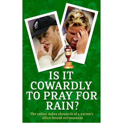 Is it Cowardly to Pray for Rain?