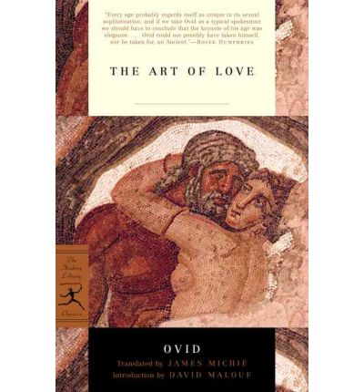 """ovid the art of love Before i can review ovid: robert heinlein once said that """"every generation thinks   having read the art of love recently (the rolfe humphries."""