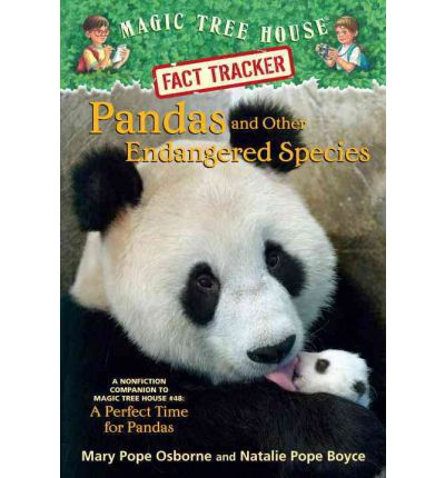 Pandas and Other Endangered Species : A Nonfiction Companion to Magic Tree House #48: A Perfect Time for Pandas