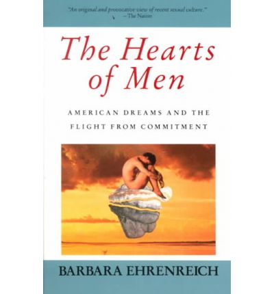 barbara ehrenreichs the hearts of men essay Early life ehrenreich was born barbara alexander to the hearts of men: in the 1970s by john and barbara ehrenreich the ehrenreichs.