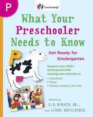 What Your Preschooler Needs to Know : Read-Alouds to Get Ready for Kindergarten