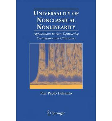 Universality of Nonclassical Nonlinearity : Applications to Non-Destructive Evaluations and Ultrasonics