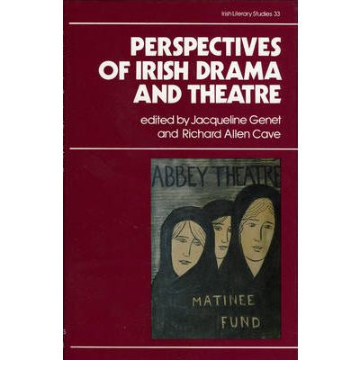 Download books free online Perspectives on Irish Drama and Theatre 9780389209140 PDF RTF DJVU by Jacqueline Genet, Richard Allen Cave
