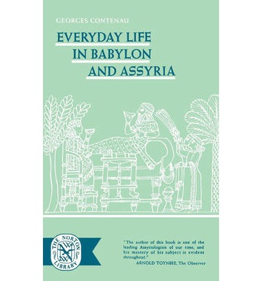 Everyday Life in Babylon and Assyria
