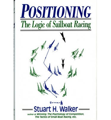 Positioning : The Logic of Sailboat Racing