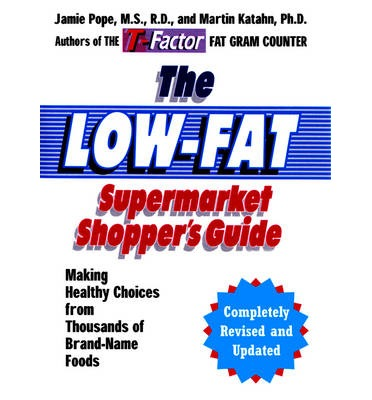 The Low-Fat Supermarket Shopper's Guide : Making Healthy Choices from Thousands of Brand-Name Foods