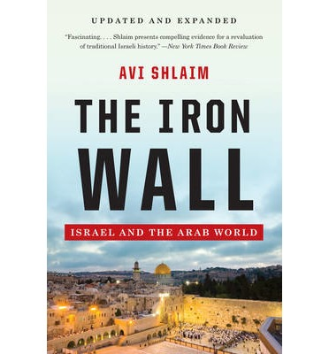 avi shlaim iron wall thesis Avi shlaim on the neoconservative middle east war israel and its neighbors as the iron wall: avi shlaim on the neoconservative middle east war agenda.
