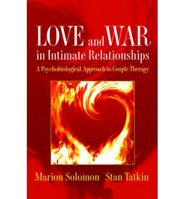 Love and War in Intimate Relationships : A Psychobiological Approach to Couple Therapy