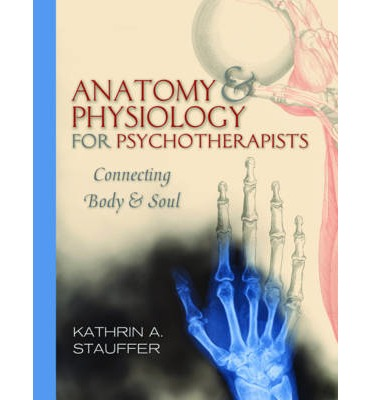 Anatomy & Physiology for Psychotherapists