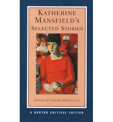 katherine mansfield s psychology This paper aims to discuss katherine mansfield's women characters as a woman writer, mansfield is very much concerned with the position of women in society.