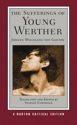 An analysis of werthers pain in the sufferings of young werther by goethe