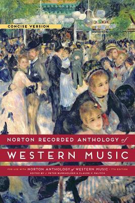 Norton Recorded Anthology of Western Music: Concise