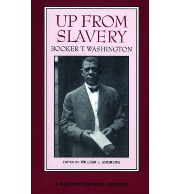 the effects of slavery in the book up from slavery by booker t washington The problem of negro leadership during the twenty years between 1895 and 1915 will be covered in booker t washington washington, booker t up from slavery.