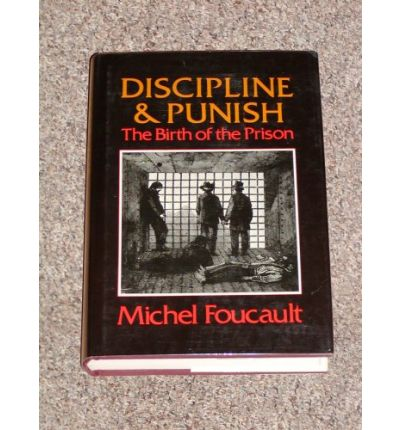 focault discipline and punish Discipline and punish, subtitled the birth of the prison, is michel foucault's reading of the shift in penal technologies from torture to imprisonment that took place in europe beginning in the eighteenth century.