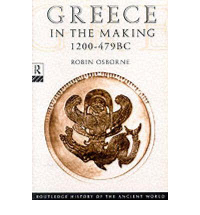 Greece in the Making, 1200-479 B.C.