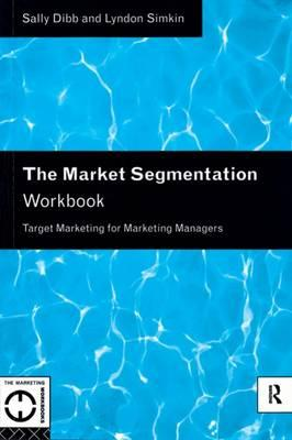 Descarga de libros electrónicos The Market Segmentation Workbook : Target Marketing for Marketing Managers 0415118921 by Sally Dibb, Lyndon Simkin in Spanish PDF