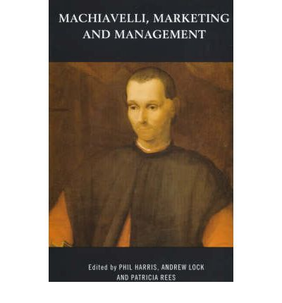 the leadership theories of machiavelli Business owners can use maslow's findings to develop a style of leadership that suits the needs of their employees.