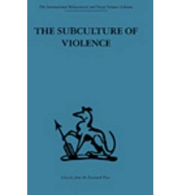subculture of violence theory by marvin wolfgang essay Finally, the assumptions and dynamics of cultural/subcultural theory in society  will be  15 franco ferracuti and marvin wolfgang, the subculture of violence:   cultural and subcultural perspectives y section summary ◇ we examined  how.